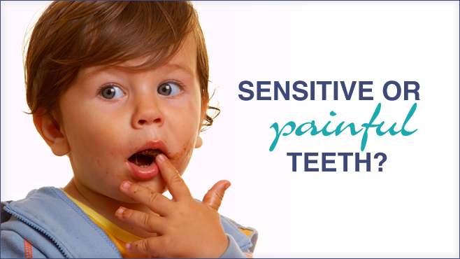 Sensitive or Painful Teeth?